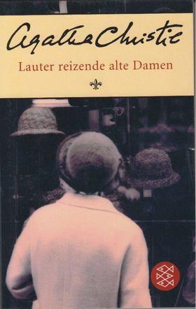 Agatha Christie - Lauter reizende alte Damen [antikvár]