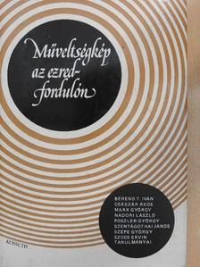 Berend T. Iván - Műveltségkép az ezredfordulón [antikvár]