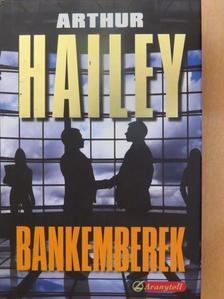 Arthur Hailey - Bankemberek [antikvár]