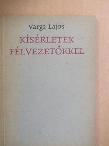Varga Lajos - Kísérletek félvezetőkkel [antikvár]