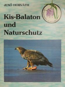 Horváth Jenő - Kis-Balaton und Naturschutz [antikvár]