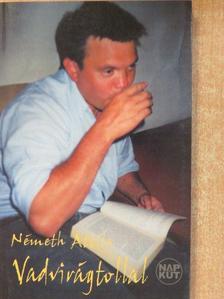 Németh Attila - Vadvirágtollal [antikvár]