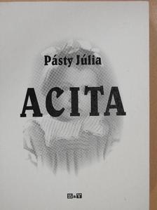 Pásty Júlia - Acita (dedikált példány) [antikvár]