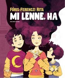 Fóris-Ferenczi Rita - Mi lenne, ha