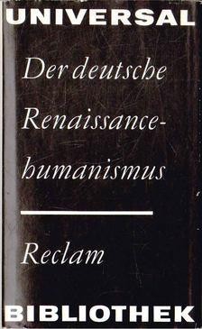 Winfried Trillitzsch - Der deutsche Renaissancehumanismus [antikvár]