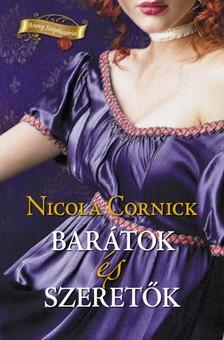 Nicola Cornick - Barátok és szeretők [eKönyv: epub, mobi]