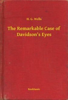 H. G. Wells - The Remarkable Case of Davidson's Eyes [eKönyv: epub, mobi]