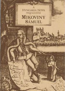 """Deák Antal András - A """"Hungaria Nova"""" megrajzolója Mikoviny Sámuel 1700-1750 [antikvár]"""