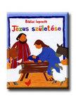 Lois Rock - JÉZUS SZÜLETÉSE - BIBLIAI LAPOZÓK -