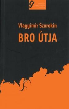 Vlagyimir Szorokin - Bro útja [eKönyv: epub, mobi]