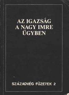 Gyurgyák János - Az igazság a Nagy Imre ügyben [antikvár]
