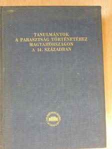 Fügedi Erik - Tanulmányok a parasztság történetéhez Magyarországon a 14. században [antikvár]