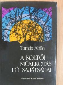 Tamás Attila - A költői műalkotás fő sajátságai [antikvár]