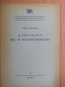 Háy László - A szocialista bel- és külkereskedelem [antikvár]