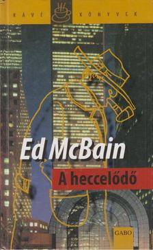Ed McBain - A heccelődő [antikvár]