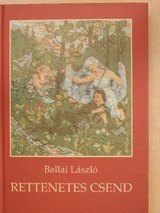 Ballai László - Rettenetes csend [antikvár]
