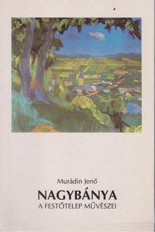 Murádin Jenő - Nagybánya [antikvár]