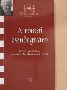 N. Dvorszky Hedvig - A római vendégváró [antikvár]