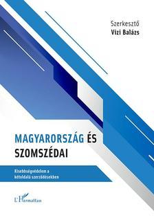 Vízi Balázs - Magyarország és szomszédai - Kisebbségvédelem a kétoldalú szerződésekben
