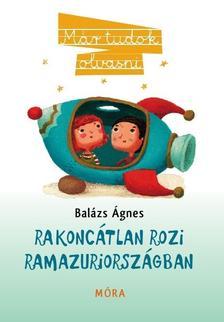 BALÁZS ÁGNES - Rakoncátlan Rozi Ramazuriországban