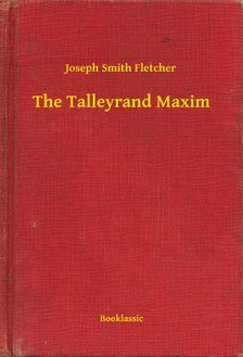 Fletcher Joseph Smith - The Talleyrand Maxim [eKönyv: epub, mobi]