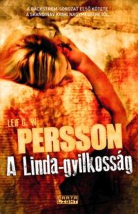 Persson, Leif G. W. - A Linda-gyilkosság - A Bäckström-trilógia 1. kötete