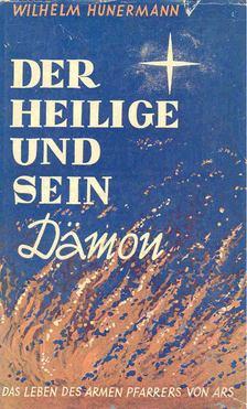 Hünermann, Wilhelm - Der Heilige und sein Dämon [antikvár]