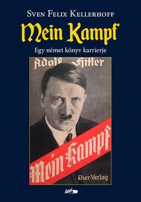 Kellerhoff, Sven Felix - Mein Kampf - Egy német könyv karrierje