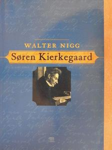 Walter Nigg - Soren Kierkegaard [antikvár]