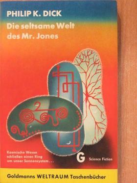 Philip K. Dick - Die seltsame Welt des Mr. Jones [antikvár]