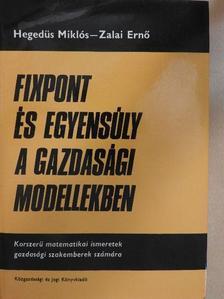 Hegedűs Miklós - Fixpont és egyensúly a gazdasági modellekben [antikvár]