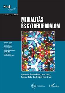 Hermann Zoltán-Lovász Andrea-Mészáros Márton-Pataki Viktor-Vincze Ferenc (szerk.) - Medialitás és gyerekirodalom