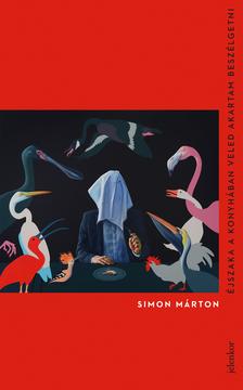 SIMON MÁRTON - Éjszaka a konyhában veled akartam beszélgetni [eKönyv: epub, mobi]