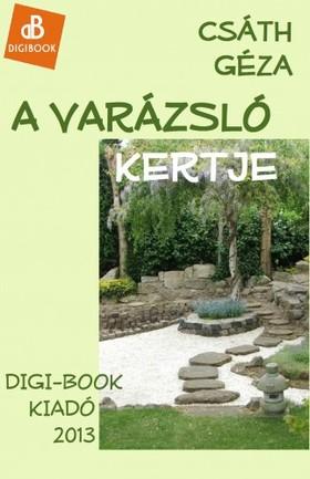 Csáth Géza - A varázsló kertje