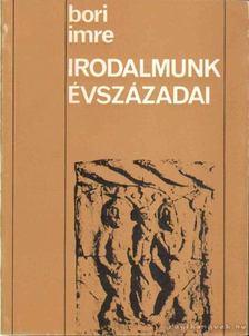 Bori Imre - Irodalmunk évszázadai [antikvár]