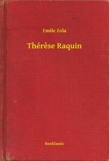 ÉMILE ZOLA - Thérese Raquin [eKönyv: epub, mobi]