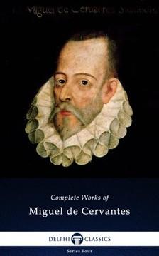 Cervantes - Delphi Complete Works of Miguel de Cervantes (Illustrated) [eKönyv: epub, mobi]