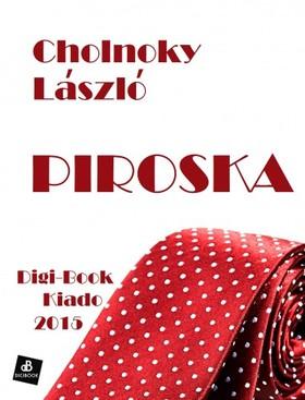 Cholnoky László - Piroska [eKönyv: epub, mobi]