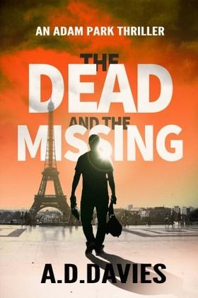 Davies A. D. - The Dead and the Missing - An Adam Park Thriller [eKönyv: epub, mobi]