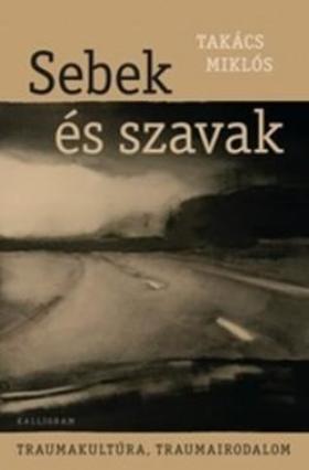 TAKÁCS MIKLÓS - Sebek és Szavak