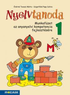 Óváriné Tavaszi Márta, Szigetfűné Papp Szilvia - MS-1535U Nyelvtanoda 1. - Munkafüzet az anyanyelvi kompetencia fejlesztésére