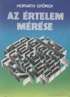 Horváth György - Az értelem mérése [antikvár]