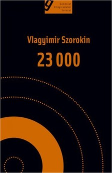 Vlagyimir Szorokin - 23 000 [eKönyv: epub, mobi]