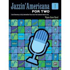 JAZZIN ' AMERICANA FOR TWO 1. 5 LATE ELEMENTARY TO EARLY INTERMEDIATE TO INTERMEDIATE PIANO DUETS