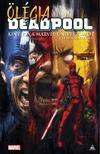 Írta: Cullen Bunn  Rajz: Dalibor Talajic és mások - Ölégia, avagy Deadpool kinyírja a Marvel-univerzumot és mindenki mást