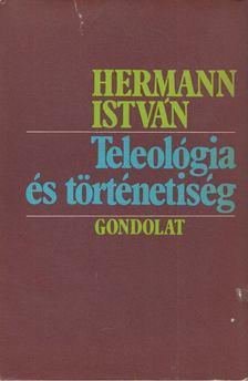 Hermann István - Teleológia és történetiség [antikvár]