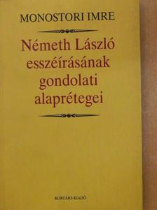 Monostori Imre - Németh László esszéírásának gondolati alaprétegei [antikvár]