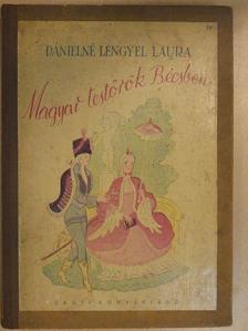 Dánielné Lengyel Laura - Magyar testőrök Bécsben [antikvár]