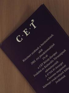 B. Juhász Erzsébet - C. E. T Central European Time 2004. november [antikvár]