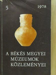 Beck Zoltán - A Békés megyei Múzeumok Közleményei 1978/5. (dedikált példány) [antikvár]
